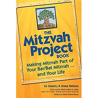 Mitzvah Project Book: Making Mitzvah Part of Your Bar/Bat Mitzvah...and Your Life