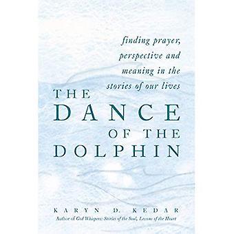 Dansen av Dolphin: konstaterande bön, perspektiv och mening i berättelser om våra liv