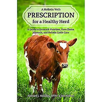 Prescription d'un vétérinaire holistique pour un troupeau sain