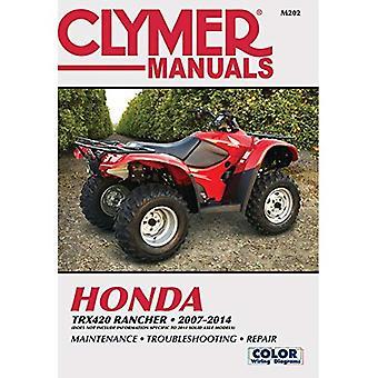 Honda TRX420 Rancher ATV Repair Manual: 2007-14 (Haynes Clymer Motorcycle Repair Manual)