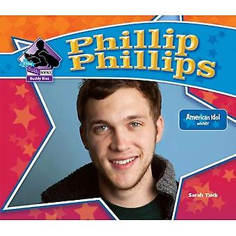 Phillip Phillips: American Idol Winner (grote Buddy Books: Buddy Bios)