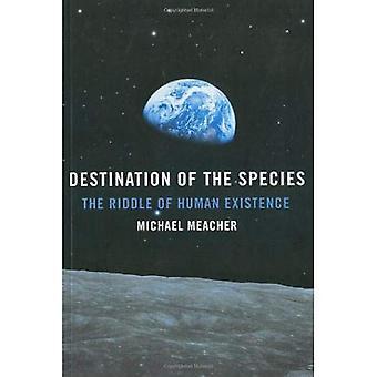 Destination av arter: gåtan om människans existens