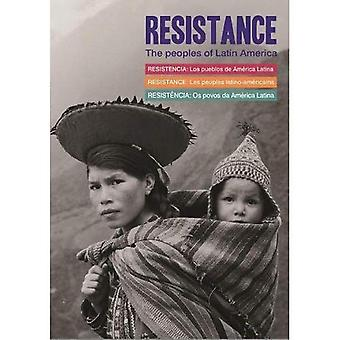 Resistance : The Peoples of Latin America