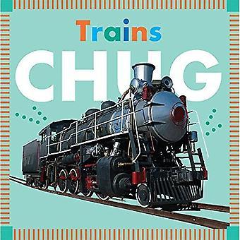 Trains Chug (Amicus Ink Board Books) [Board book]