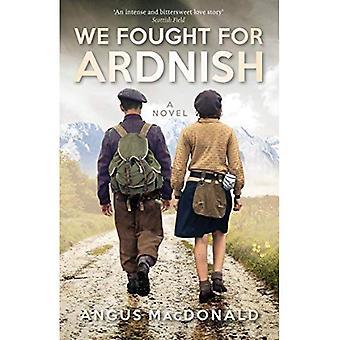 We Fought For Ardnish: A Novel (Ardnish)