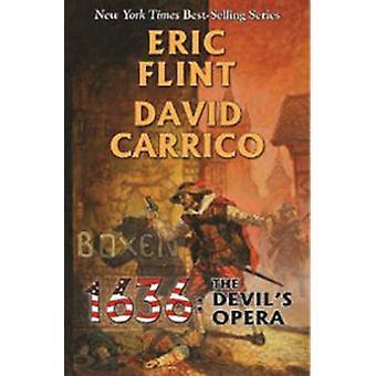 1636 - The Devil's Opera by Eric Flint - 9781451639285 Book