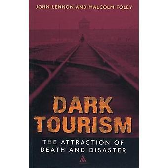 Dark Tourism by Foley & Malcolm