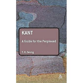 Kant A Guide for the Perplexed by Seung & TK