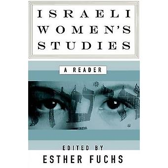 Israeli Womens Studies  A Reader by Edited by Esther Fuchs