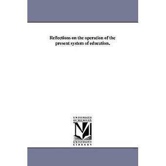 Reflexionen über die Funktionsweise des derzeitigen Systems der Ausbildung. von Andrews & C. C.