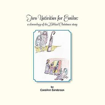 Two Nativities for Emilee A Chronology of the Biblical Christmas Story by Sanderson & Carolann