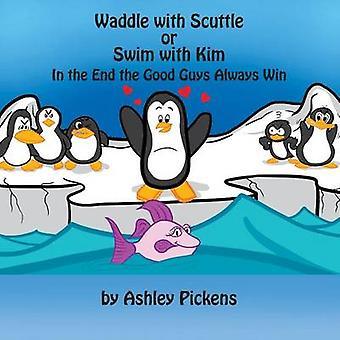 Vralte med Scuttle eller svømme med Kim i sidste ende de gode altid vinder af Pickens & Ashley