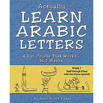 Actually Learn Arabic Letters Week 1 Aalif through Dhaal by Real World Peace