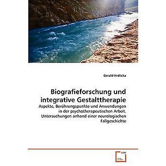 Biografieforschung Und integrative Gestalttherapie von Hrdlicka & Gerald