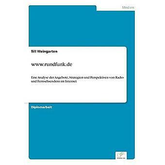www.rundfunk.deEine Analyse der Angebote Strategien und Perspektiven von Radio und Fernsehsendern im Internet by Weingarten & Till