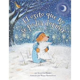 The Bear Who Couldn't Sleep - Spanish by The Bear Who Couldn't Sleep -