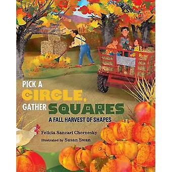 Pick a Circle Gather Squares - A Harvest of Shapes by Felicia Chernesk