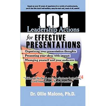 101 Leadership Actions for Effective Presentations by Ollie Malone -