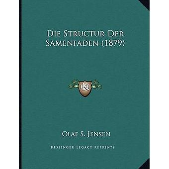 Die Structur Der Samenfaden (1879) by Olaf S Jensen - 9781168007261 B