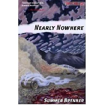 Nearly Nowhere by Summer Brenner - 9781604863062 Book