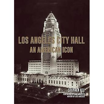 Los Angeles City Hall - An American Icon by Stephen Gee - 978162640051