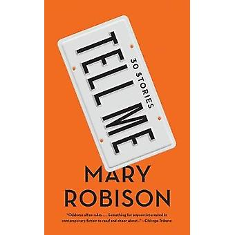Tell Me - Thirty Stories by Mary Robison - 9781640090354 Book