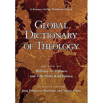 Global Dictionary of Theology - A Resource for the Worldwide Church by