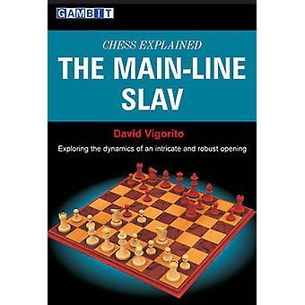 Chess Explained - The Main-line Slav by David Vigorito - 9781906454050