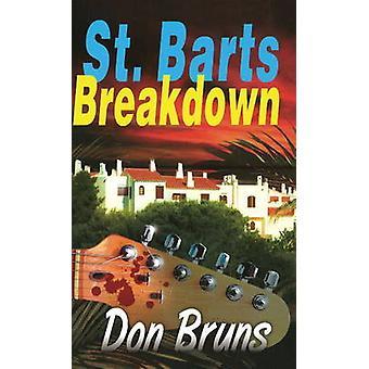 St. Barts Breakdown - A Mick Sever Mystery by Don Bruns - 978193351568