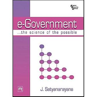 E-Government - The Science of the Possible by J. Satyanarayana - 97881