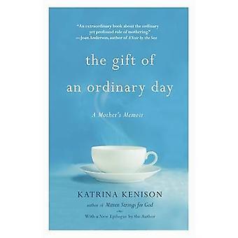 De gave van een gewone dag - een Moederdag Memoir door Katrina Kenison - 9