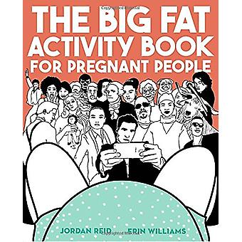 The Big Fat Activity Book for Pregnant People by Jordan Reid - 978073