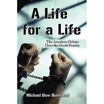 A Life for a Life - The American Debate Over the Death Penalty by Mich