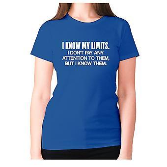 Femmes drôle t-shirt slogan tee dames humour nouveauté - je connais mes limites. Je ne fais pas attention à eux, mais je les connais