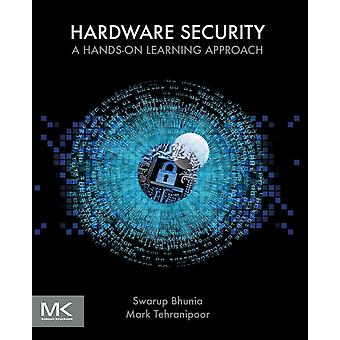 Hardware Security A Handson Learning Approach by Bhunia & Swarup