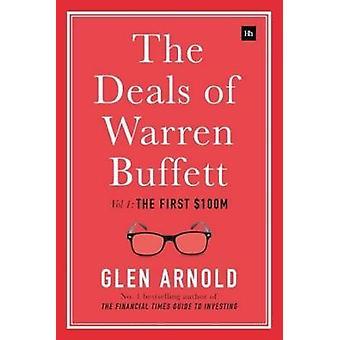 Deals of Warren Buffett Volume 1 the First 100m by Arnold & Glen