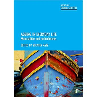 Ageing in everyday life by Stephen Katz