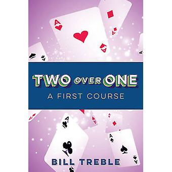 Two Over One  A First Course by Bill Treble