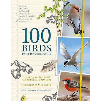 100 Birds to See in Your Lifetime by Dominic Couzens