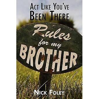 Act Like Youve Been There by Foley & Nick