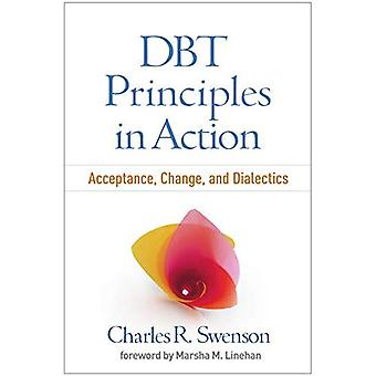 DBT (R) Principles in Action: Acceptance, Change, and Dialectics