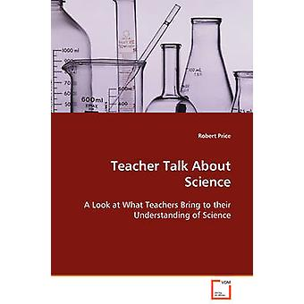 Teacher Talk About Science by Price & Robert