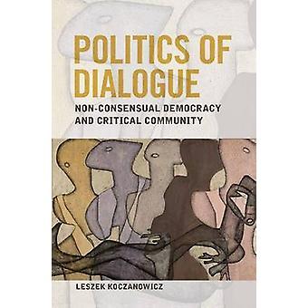 Politics of Dialogue by Koczanowicz & Leszek