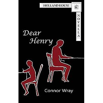Dear Henry by Wray & Connor