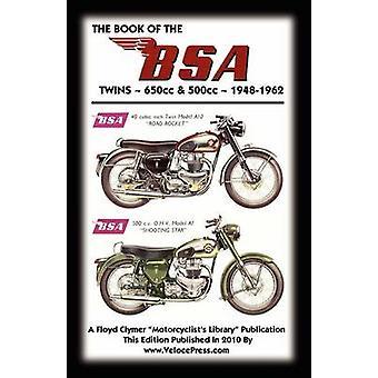 BOOK OF THE BSA TWINS 650cc  500cc 19481962 by Clymer & Floyd