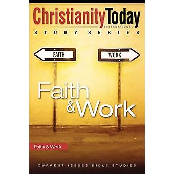 Faith and   Work by Created by Christianity Today Intl