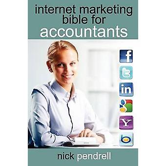 Bibbia di marketing via Internet per i contabili La guida completa all'utilizzo dei social media e della pubblicità online, tra cui Facebook Twitter Google e Link di Pendrell & Nick