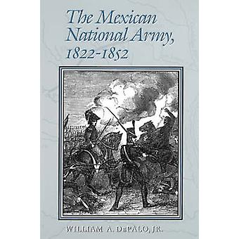 The Mexican National Army by Depalo & Willam A.