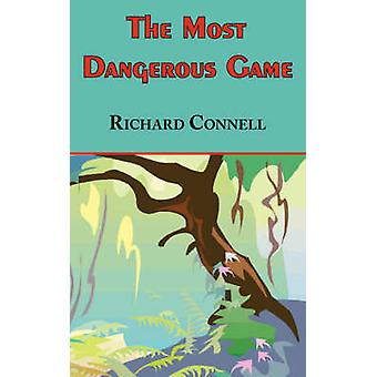 The Most Dangerous Game  Richard Connells Original Masterpiece by Connell & Richard