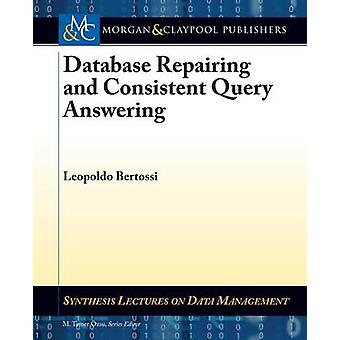 Database Repairing and Consistent Query Answering by Bertossi & Leopoldo